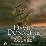 Blown Off Course: A Firebrand John Pearce Adventure, Book 7 | David Donachie