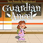 Your Friendly Neighborhood Guardian Angel |  Jupiter Kids