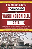 Frommer's EasyGuide to Washington, D C  2014 (Easy Guides)