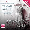 Someone Else's Wedding (       UNABRIDGED) by Tamar Cohen Narrated by Jane Collingwood