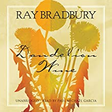 Dandelion Wine: A Novel Audiobook by Ray Bradbury Narrated by Paul Michael Garcia