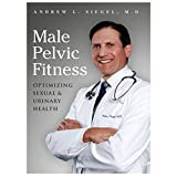 img - for Male Pelvic Fitness: Optimizing Sexual & Urinary Health Paperback - 2014 book / textbook / text book