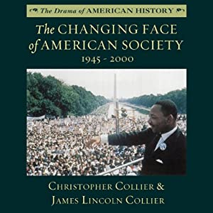 The Changing Face of American Society 1945 - 2000: The Drama of American History | [Christopher Collier, James Lincoln Collier]