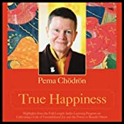 True Happiness | [Pema Chodron]