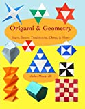 Origami & Geometry: Stars, Boxes, Troublewits, Chess, & More (1481969765) by Montroll, John