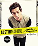 Austin Mahone: Just How It Happened:...