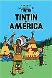 Tintin in America (The Adventures of Tintin) Hergé