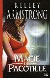 echange, troc Kelley Armstrong - Magie de pacotille