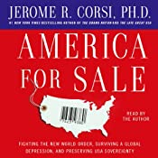 America for Sale: Fighting the New World Order, Surviving a Global Depression, Preserving US Sovereignty | [Jerome R. Corsi]