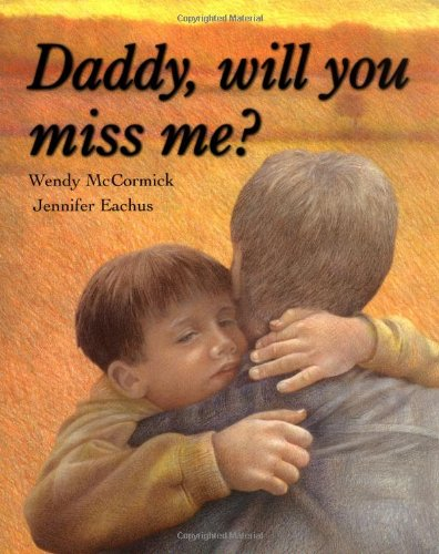 DADDY, WILL YOU MISS ME?, McCormick, Wendy