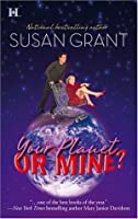 Your Planet or Mine? (Otherworldly Men, Book 1)