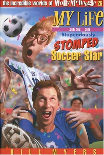 Image for Incredible Worlds of Wally Mcdoogle : My Life As a Stupendously Stomped Soccar Star:book 26