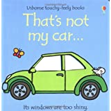 That's Not My Car (Usborne Touchy Feely Books)by Fiona Watt