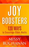 Joy Boosters: 120 Ways to Encourage Older Adults