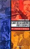 img - for L'art de la guerre par l'exemple: Strateges et batailles (French Edition) book / textbook / text book