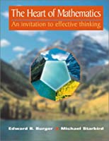 The Heart of Mathematics: An invitation to effective thinking: A Guide to Effective Thinking (Textbooks in Mathematical Sciences)
