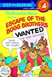 The Berenstain Bears and the Escape of the Bogg Brothers (Step-Into-Reading, Step 4) (0679992286) by Berenstain, Stan