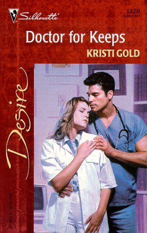 Doctor for Keeps (Silhouette Desire, No 1320), Kristi Gold