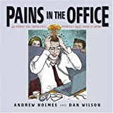 Pains in the Office: 50 People You Absolutely, Definitely Must Avoid at Work