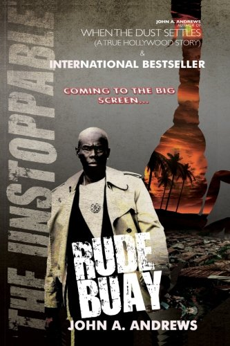 Rude Buay ... The Unstoppable (Volume 1)