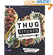 Thug Kitchen (Author)  105 days in the top 100 (528)Buy new:  $24.99  $14.61 53 used & new from $10.49