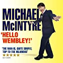 Michael McIntyre Live - Hello Wembley! Performance by Michael McIntyre