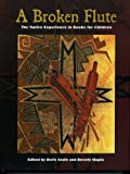 img - for A Broken Flute: The Native Experience in Books for Children (Contemporary Native American Communities) book / textbook / text book