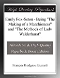 "Emily Fox-Seton - Being ""The Making of a Marchioness"" and ""The Methods of Lady Walderhurst"""