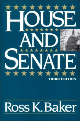 House and Senate, Third Edition, Baker,Ross K.