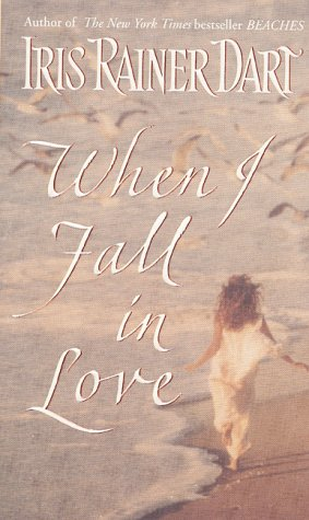 When I Fall in Love, IRIS R. DART