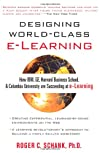 Designing World-Class E-Learning : How IBM, GE, Harvard Business School, And Columbia University Are Succeeding At E-Learning