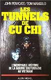 echange, troc Tom Mangold, John Penycate - Les Tunnels de Cu Chi - L'incroyable histoire de la guerre souterraine au Vietnam.