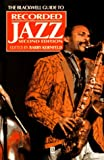 img - for The Blackwell Guide to Recorded Jazz (Blackwell Reference) book / textbook / text book