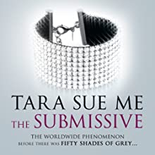 The Submissive (       UNABRIDGED) by Tara Sue Me Narrated by Sasha Pick