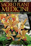 img - for Sacred Plant Medicine: The Wisdom in Native American Herbalism book / textbook / text book