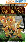 Sacred Plant Medicine: The Wisdom in...