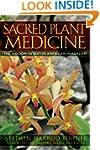 Sacred Plant Medicine: The Wisdom in...