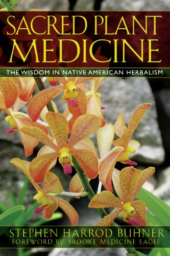 Sacred Plant Medicine: The Wisdom in Native American...