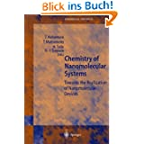 Chemistry of Nanomolecular Systems: Towards the Realization of Nanomolecular Devices: Towards the Realization...