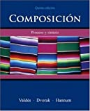 img - for Composici n: Proceso y s ntesis 5th edition by Valdes, Guadalupe, Dvorak, Trisha, Hannum, Thomasina (2007) Paperback book / textbook / text book