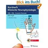 Kursbuch Klinische Neurophysiologie: EMG - ENG - Evozierte Potenziale