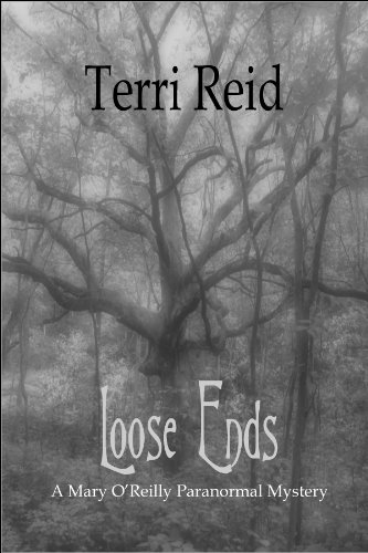 Loose Ends (A Mary O'Reilly Paranormal Mystery Book 1)