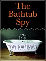 The Bathtub Spy (Kindle Single)