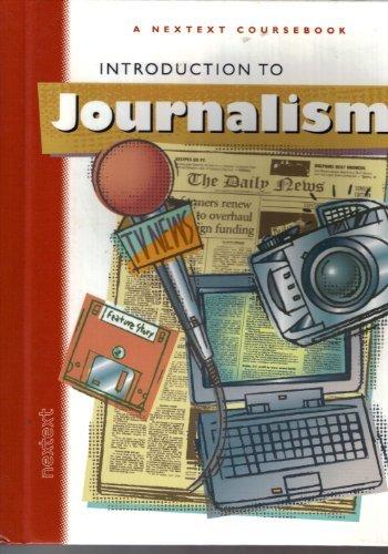 Nextext Coursebooks: Introduction to Journalism Grades 6-12