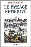echange, troc Bernard Quilliet - Le paysage retrouvé
