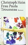 Frau Paula Trousseau: Roman (suhrkamp taschenbuch)