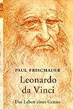 Leonardo da Vinci: Das Leben eines Genies