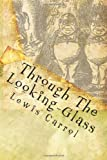 Through The Looking-Glass: And What Alice Found There (1449562523) by Carrol, Lewis