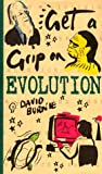 Get a Grip on Evolution (0737000368) by Burnie, David