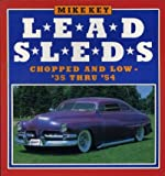 Lead Sleds: Chopped and Low-'35 Thru '54 (Osprey colour series)